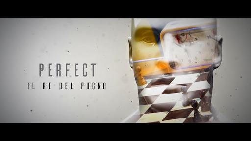 Perfect: Il Re del Pugno. Il cortometraggio è online.